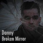 Danny Broken Mirror