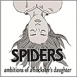 The Spiders Ambitions Of A Huckster's Daughter - Single