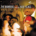 The Bamboos Where Does The Time Go? (Feat. Aloe Blacc)