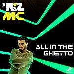 Riz MC All In The Ghetto - Single