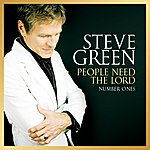 Steve Green People Need The Lord: Number Ones
