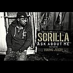 Scrilla Ask About Me (Feat. Young Jeezy) - Single