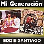 Eddie Santiago Mi Generación - Los Clásicos