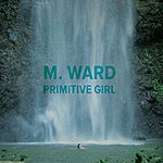 "M. Ward ""Primitive Girl"" Bw ""The Twist"" & ""Roll Over Beethoven"""