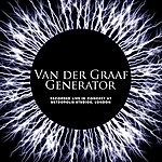 Van Der Graaf Generator Live In Concert At Metropolis Studios, London