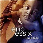 Eric Essex Small Talk