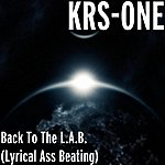 KRS-One Back To The L.A.B. (Lyrical Ass Beating)
