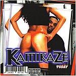 Kamikaze Today (I Want My Money Today) - Single