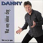 Danny Wat Een Lekker Ding