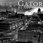 Gator By Any Means - Single