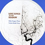 Mike Vargas Love Songs To The Shadow