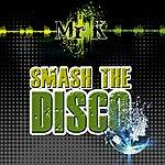 MRK Smash The Disco