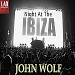 John Wolf Night At The Ibiza