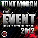 Tony Moran The Event Unmixed Total Collection 2012