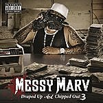 Messy Marv Messy Marv Presents Draped Up And Chipped Out III