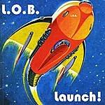L.O.B. Launch