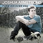 Joshua Armstrong Forever Over You (Instrumental)