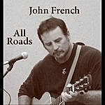 John French All Roads