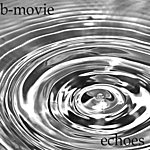 B-Movie Echoes - Single