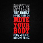 Marshall Jefferson The House Music Anthem (Move Your Body) (Reboot Remix) [2012 Version]