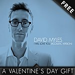 David Myles I Will Love You (Acoustic) - Single