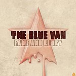 The Blue Van Fame And Glory