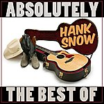 Hank Snow Absolutely The Best Of Hank Snow