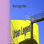 Incognito Urban Legend