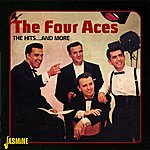 The Four Aces The Hits ...And More