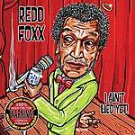 Redd Foxx I Ain't Lied Yet