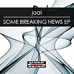 Joal Some Breaking News E.P.