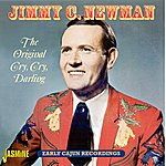 Jimmy C. Newman The Original Cry, Cry Darling