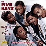 The Five Keys Rocking & Crying