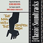 Elmer Bernstein Classic Soundtracks: The Man With The Golden Arm (1955 Film Score)