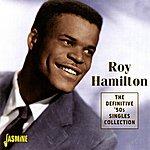 Roy Hamilton The Definitive '50s Singles Collection