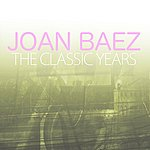 Joan Baez The Classic Years