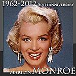 Marilyn Monroe Marilyn Monroe 1962-2012 (50th Anniversary)