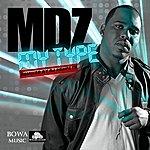 "MDz ""My Type"" (Dj Nehpets Remix)"