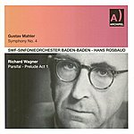 SWF Sinfonieorchester Baden-Baden Mahler: Symphony No. 4 - Wagner: Parsifal - Acte I. Prelude