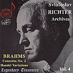 Sviatoslav Richter Brahms: Concerto No. 2 For Piano And Orchestra - Handel: Variations And Fugue On A Theme