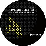 Samuel L. Session The Man With The Case Remixes