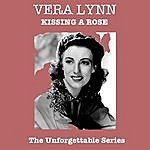 Vera Lynn Kissing A Rose - The Unforgettable Series