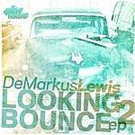 Demarkus Lewis Looking 2 Bounce Ep