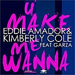Eddie Amador U Make Me Wanna