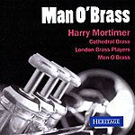 The Cathedral Brass Harry Mortimer: Man O' Brass