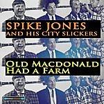 Spike Jones Old Macdonald Had A Farm