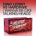 Dino Lenny I Wanna Be Like Talking Heads