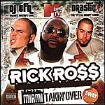 DJ EFN Rick Ross Presents: Miami Takin Over (Hosted By Sway)
