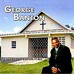 George Banton Jesus Blood Covers It All