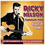 Rick Nelson Ricky Nelson Travelin' Man - Greatest Hits And More... 30 Rock 'n' Roll Classics